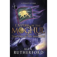 Empire of the Moghul: Traitors in the Shadows (BOK)