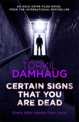 Certain Signs That You are Dead (Oslo Crime Files 4) (BOK)