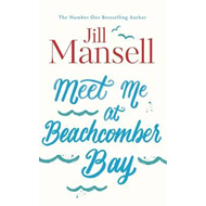 Meet Me at Beachcomber Bay: The feel-good bestseller to brig (BOK)