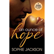 Ounce of Hope: a Pound of Flesh Book 2 (BOK)
