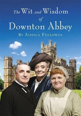 Wit and Wisdom of Downton Abbey (BOK)