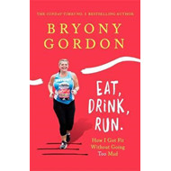 Eat, Drink, Run. (BOK)