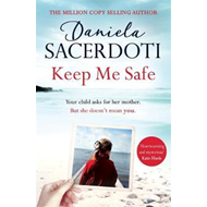 Keep Me Safe: Be swept away by this breathtaking love story (BOK)