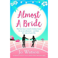 Almost a Bride: the Hilarious Romcom That Will Whisk You Awa (BOK)