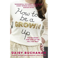 How to Be a Grown-Up (BOK)