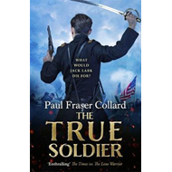 True Soldier (Jack Lark, Book 6) (BOK)