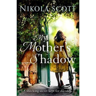 My Mother's Shadow: The gripping novel about a mother's shoc (BOK)
