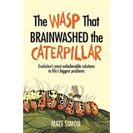 The Wasp That Brainwashed the Caterpillar (BOK)