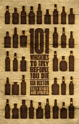 101 Whiskies to Try Before You Die (Revised & Updated) (BOK)