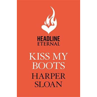 Kiss My Boots: Coming Home Book 2 (BOK)