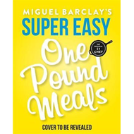 Miguel Barclay's Super Easy One Pound Meals (BOK)