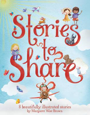 Stories to Share (A Margaret Wise Brown Story Book Treasury) (BOK)