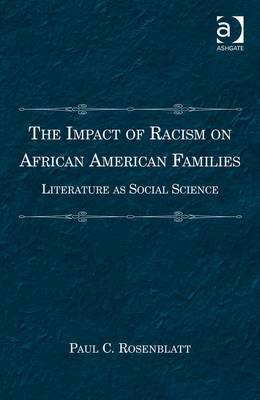 The Impact of Racism on African American Families: Literature as Social Science (BOK)