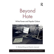Beyond Hate: White Power and Popular Culture (BOK)