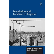 Devolution and Localism in England (BOK)