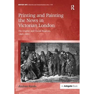 Printing and Painting the News in Victorian London (BOK)