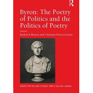 Byron: The Poetry of Politics and the Politics of Poetry (BOK)