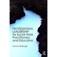 Professional Leadership for Social Work Practitioners and Ed (BOK)
