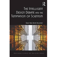 Intelligent Design Debate and the Temptation of Scientism (BOK)