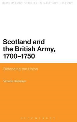Scotland and the British Army, 1700-1750: Defending the Union (BOK)