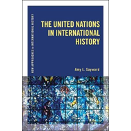 United Nations in International History (BOK)