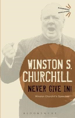 Never Give In!: Winston Churchill's Speeches (BOK)