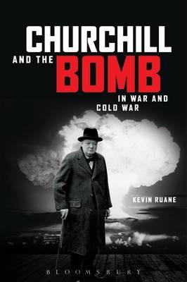Churchill and the Bomb in War and Cold War (BOK)