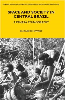 Space and Society in Central Brazil: A PanarA! Ethnography (BOK)
