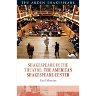 Shakespeare in the Theatre: The American Shakespeare Center (BOK)