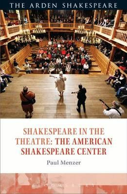 Shakespeare in the Theatre the American Shakespeare Center (BOK)