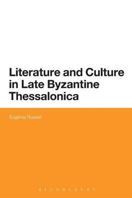 Literature and Culture in Late Byzantine Thessalonica (BOK)
