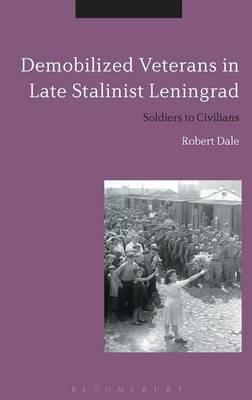Demobilized Veterans in Late Stalinist Leningrad (BOK)
