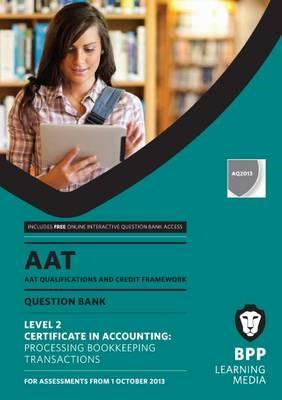 AAT Processing Bookkeeping Transactions: Revision Kit (BOK)