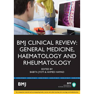 BMJ Clinical Review: General Medicine, Haematology & Rheumat (BOK)
