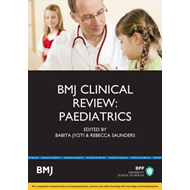 BMJ Clinical Review: Paediatrics (BOK)