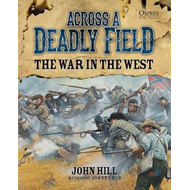 Across a Deadly Field - The War in the West (BOK)
