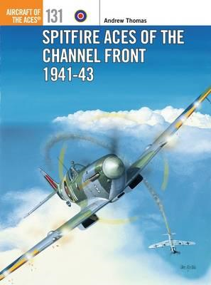 Spitfire Aces of the Channel Front 1941-43 (BOK)