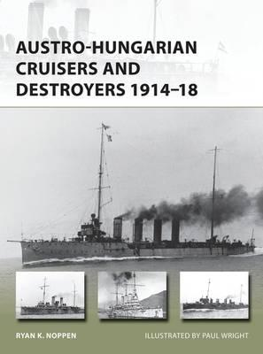 Austro-Hungarian Cruisers and Destroyers 1914-18 (BOK)