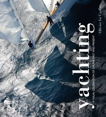 Yachting: A Visual Celebration of Sailing Past and Present (BOK)