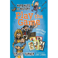 Hard Nuts of History: Play the Game (BOK)