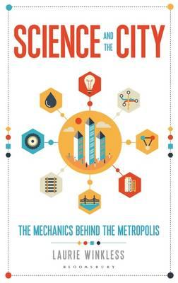 Science and the City - The Mechanics Behind the Metropolis (BOK)