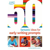 50 Fantastic Ideas for Early Writing Prompts (BOK)