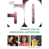 50 Fantastic Ideas for Celebrations and Festivals (BOK)