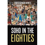 Soho in the Eighties (BOK)