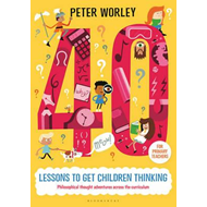 40 lessons to get children thinking: Philosophical thought a (BOK)