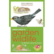 Green Guide to Garden Wildlife Of Britain And Europe (BOK)
