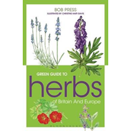 Green Guide to Herbs Of Britain And Europe (BOK)