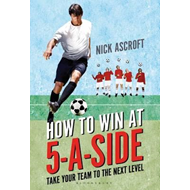 How to Win at 5-a-Side (BOK)