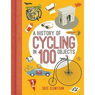 History of Cycling in 100 Objects (BOK)