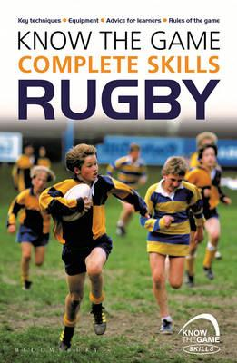 Know the Game: Complete Skills: Rugby (BOK)